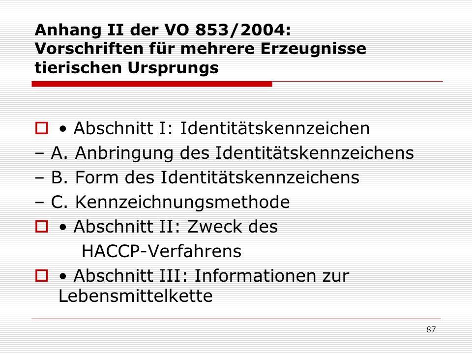 Anhang II der VO 853/2004: Vorschriften für mehrere Erzeugnisse tierischen Ursprungs Abschnitt I: Identitätskennzeichen – A. Anbringung des Identitäts