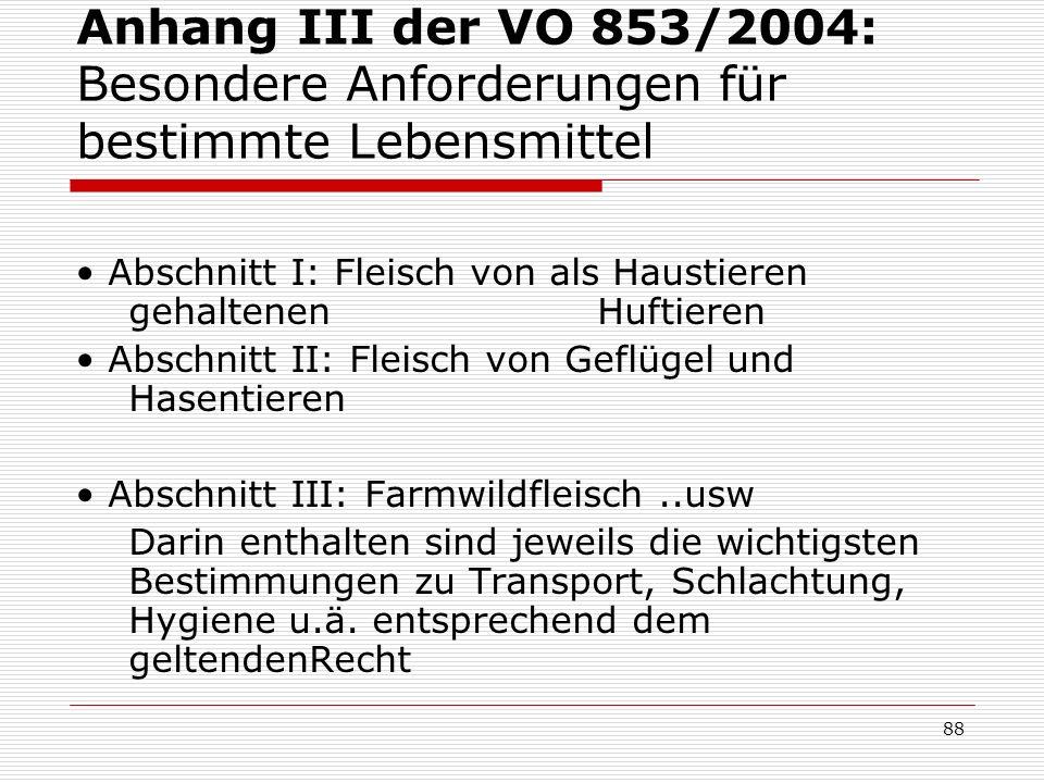 Anhang III der VO 853/2004: Besondere Anforderungen für bestimmte Lebensmittel Abschnitt I: Fleisch von als Haustieren gehaltenen Huftieren Abschnitt