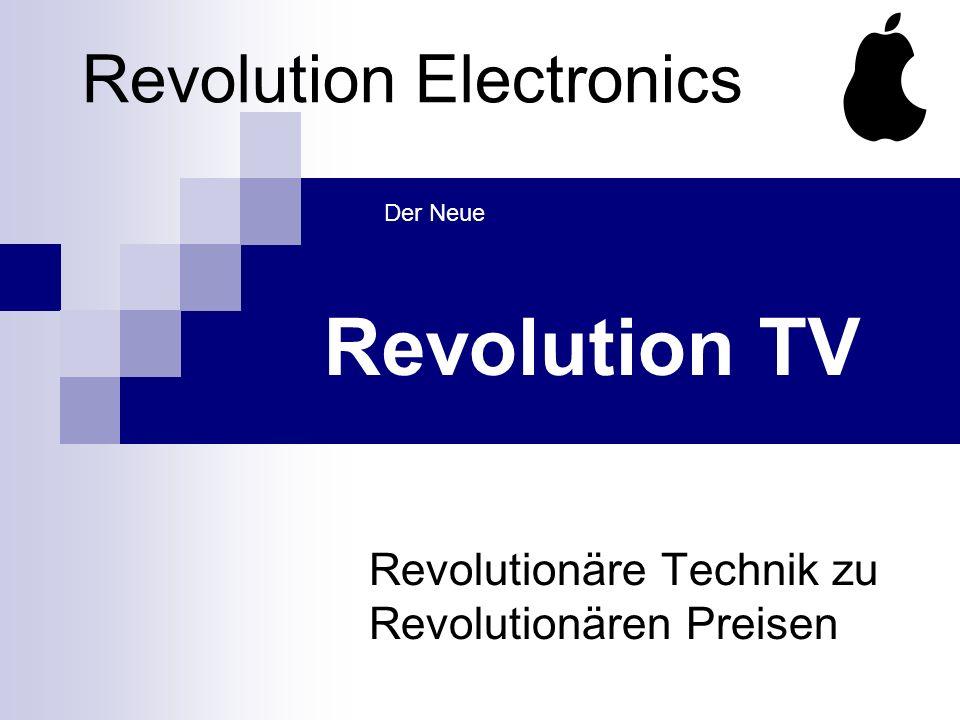Revolution Electronics Revolutionäre Technik zu Revolutionären Preisen Revolution TV Der Neue