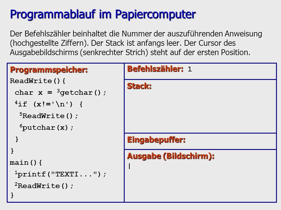 Programmablauf im Papiercomputer Der Befehlszähler beinhaltet die Nummer der auszuführenden Anweisung (hochgestellte Ziffern). Der Stack ist anfangs l