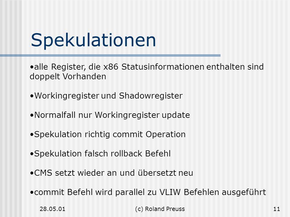 28.05.01(c) Roland Preuss11 Spekulationen alle Register, die x86 Statusinformationen enthalten sind doppelt Vorhanden Workingregister und Shadowregist
