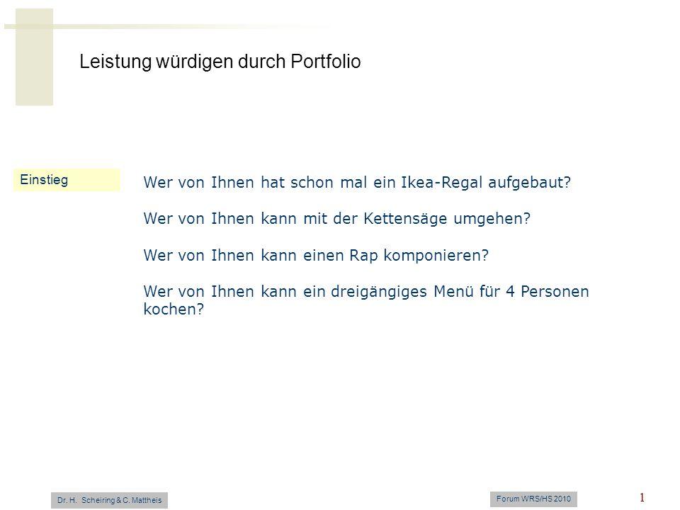 Leistung würdigen durch Portfolio Dr. H. Scheiring & C. Mattheis Forum WRS/HS 2010 1 Einstieg Wer von Ihnen hat schon mal ein Ikea-Regal aufgebaut? We