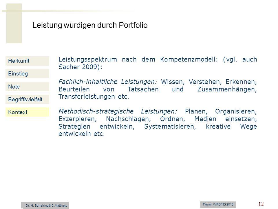 Leistung würdigen durch Portfolio Dr. H. Scheiring & C. Mattheis Forum WRS/HS 2010 12 Herkunft Einstieg Note Begriffsvielfalt Kontext Leistungsspektru