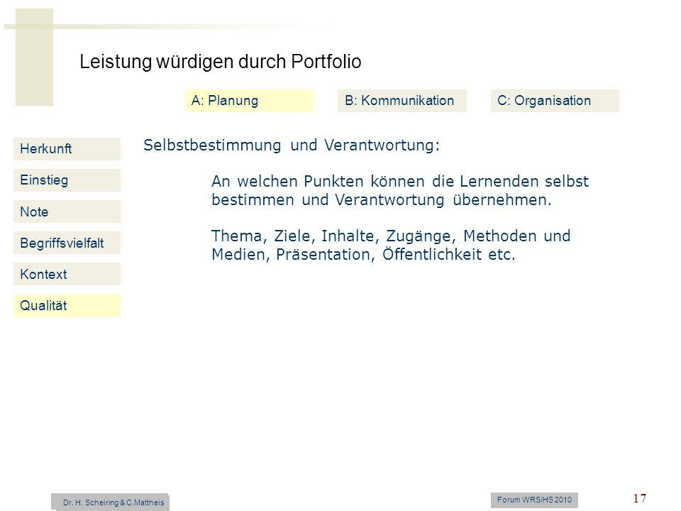 Leistung würdigen durch Portfolio Dr. H. Scheiring & C. Mattheis Forum WRS/HS 2010 17 Herkunft Einstieg Note Begriffsvielfalt Kontext Selbstbestimmung