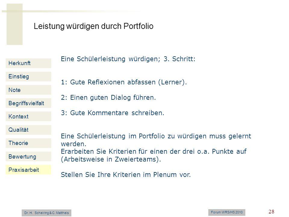Leistung würdigen durch Portfolio Dr. H. Scheiring & C. Mattheis Forum WRS/HS 2010 28 Herkunft Einstieg Note Begriffsvielfalt Kontext Qualität Theorie