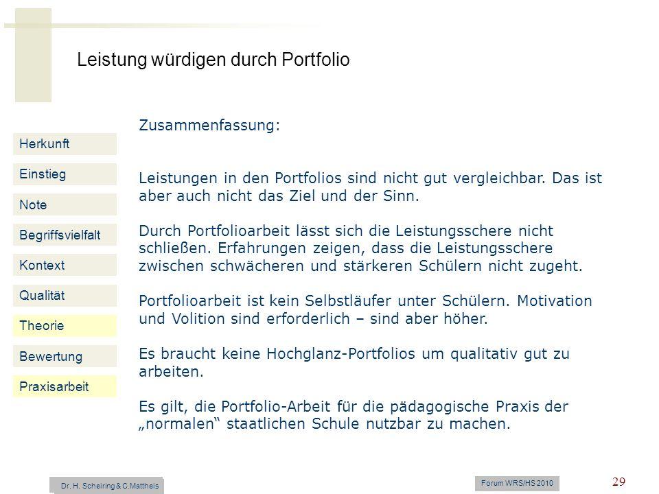 Leistung würdigen durch Portfolio Dr. H. Scheiring & C. Mattheis Forum WRS/HS 2010 29 Herkunft Einstieg Note Begriffsvielfalt Kontext Zusammenfassung: