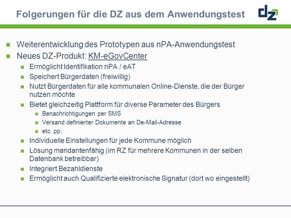 Weiterentwicklung des Prototypen aus nPA-Anwendungstest Neues DZ-Produkt: KM-eGovCenter Ermöglicht Identifikation nPA / eAT Speichert Bürgerdaten (fre