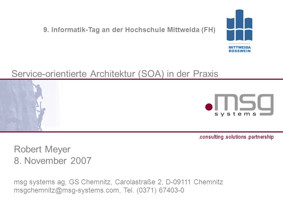 SOA in der Praxis, Robert Meyer, 8.11.2007 1.consulting.solutions.partnership B Service-orientierte Architektur (SOA) in der Praxis Robert Meyer 8.
