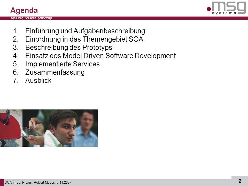 SOA in der Praxis, Robert Meyer, 8.11.2007 2.consulting.solutions.partnership B 1.Einführung und Aufgabenbeschreibung 2.Einordnung in das Themengebiet