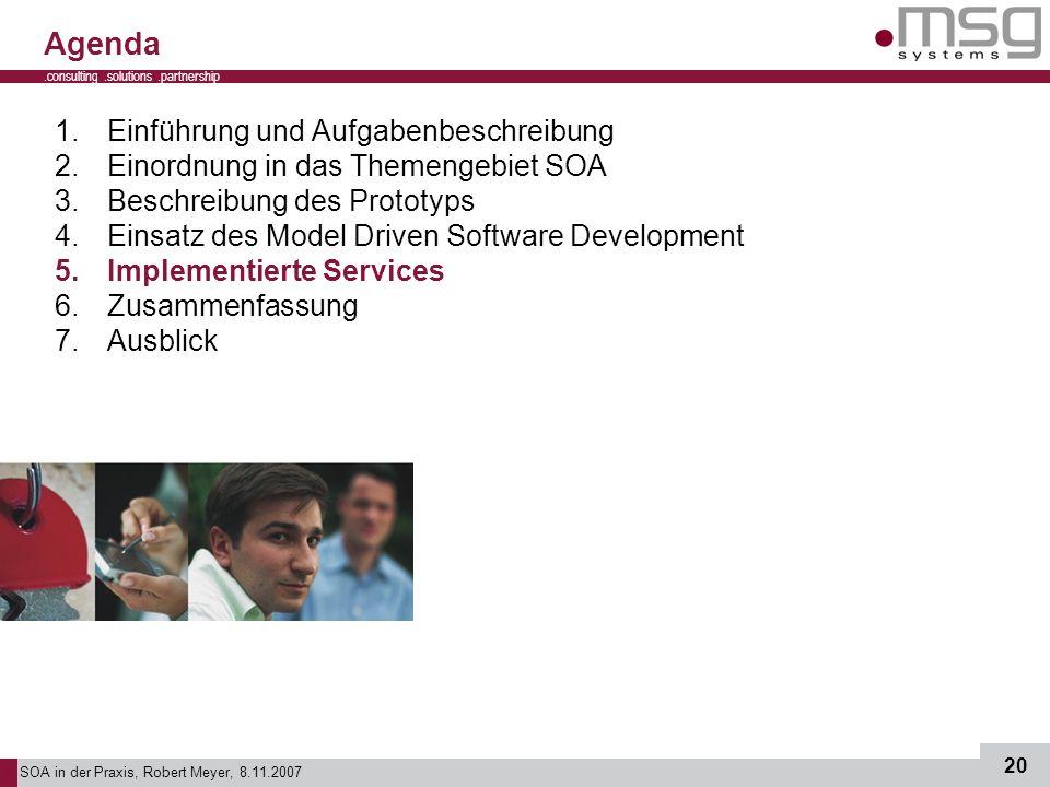SOA in der Praxis, Robert Meyer, 8.11.2007 20.consulting.solutions.partnership B 1.Einführung und Aufgabenbeschreibung 2.Einordnung in das Themengebie
