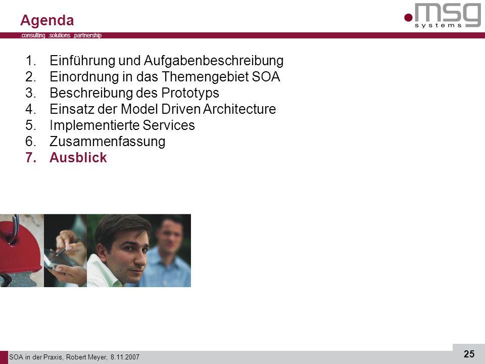 SOA in der Praxis, Robert Meyer, 8.11.2007 25.consulting.solutions.partnership B 1.Einführung und Aufgabenbeschreibung 2.Einordnung in das Themengebie