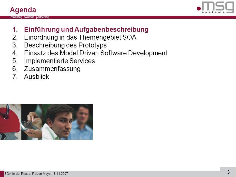 SOA in der Praxis, Robert Meyer, 8.11.2007 3.consulting.solutions.partnership B 1.Einführung und Aufgabenbeschreibung 2.Einordnung in das Themengebiet