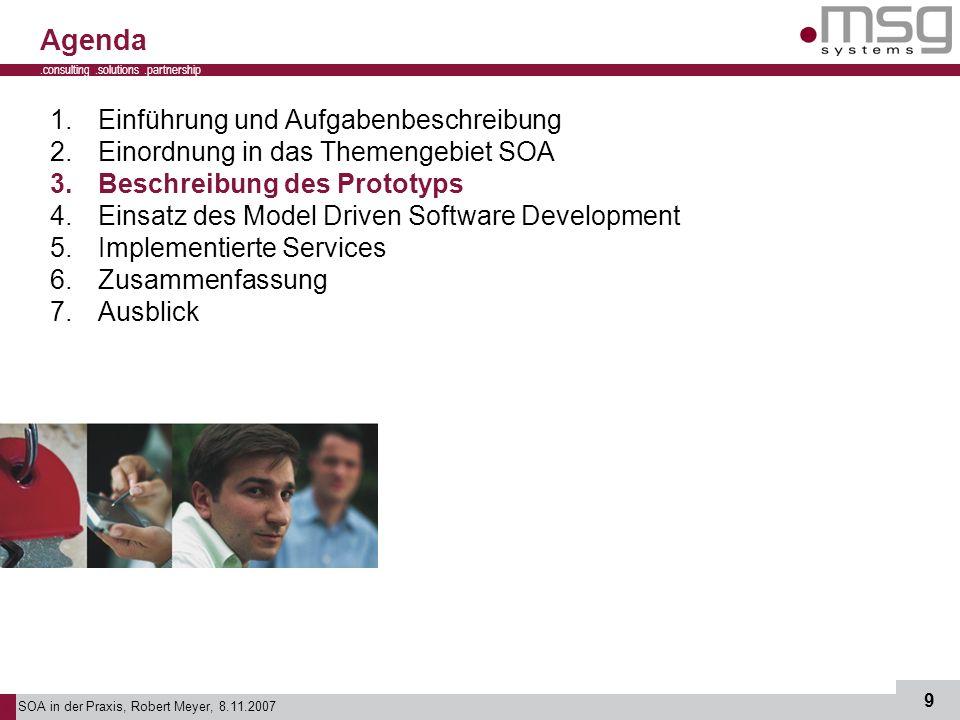 SOA in der Praxis, Robert Meyer, 8.11.2007 9.consulting.solutions.partnership B 1.Einführung und Aufgabenbeschreibung 2.Einordnung in das Themengebiet