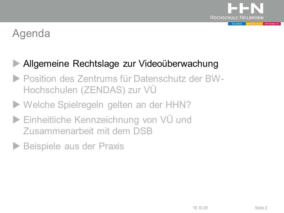 19.10.09Seite 2 Agenda Allgemeine Rechtslage zur Videoüberwachung Position des Zentrums für Datenschutz der BW- Hochschulen (ZENDAS) zur VÜ Welche Spi