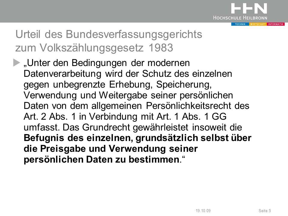19.10.09Seite 16 Agenda Allgemeine Rechtslage zur Videoüberwachung Position des Zentrums für Datenschutz der BW- Hochschulen (ZENDAS) zur VÜ Welche Spielregeln gelten an der HHN.