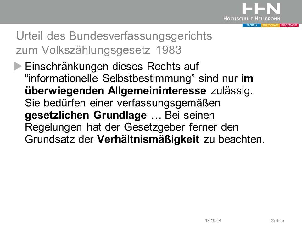 19.10.09Seite 7 Rechtsgrundlagen BDSG, LDSG & HDSVO Subsidiarität: Es gilt das Auffangprinzip (lex specialis derogat legi generali).
