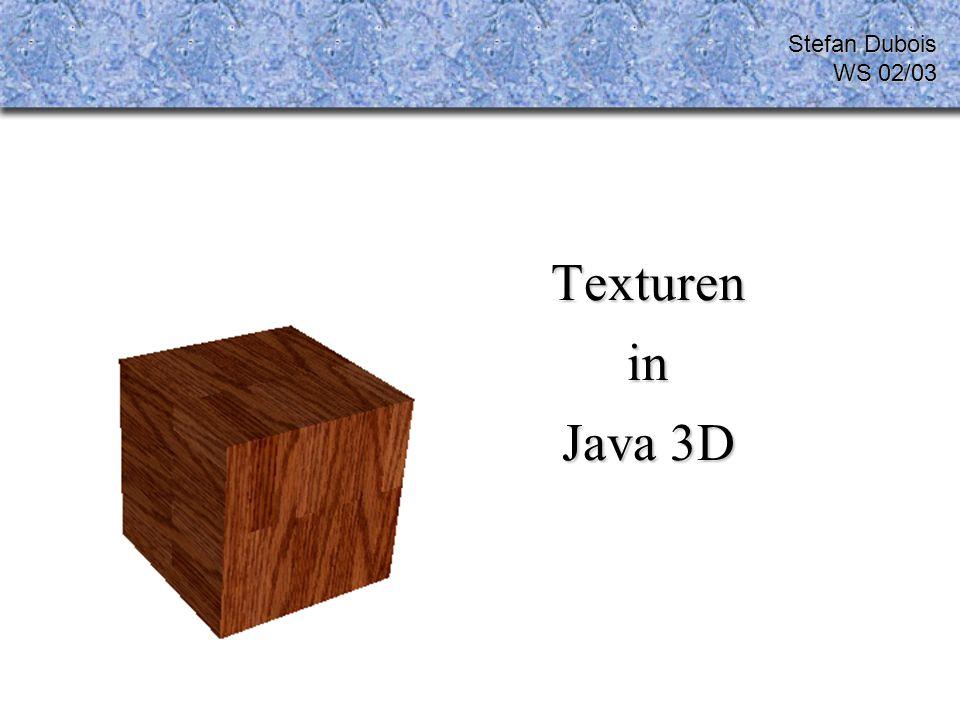 Schritt 2.3 Beispiel: Texture2D texture = new Texture2D(Texture.BASE_LEVEL, Texture.RGBA, image.getWidth(), image.getHeight()); bzw.