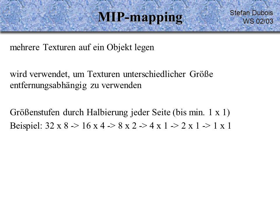 MIP-mapping mehrere Texturen auf ein Objekt legen wird verwendet, um Texturen unterschiedlicher Größe entfernungsabhängig zu verwenden Größenstufen durch Halbierung jeder Seite (bis min.