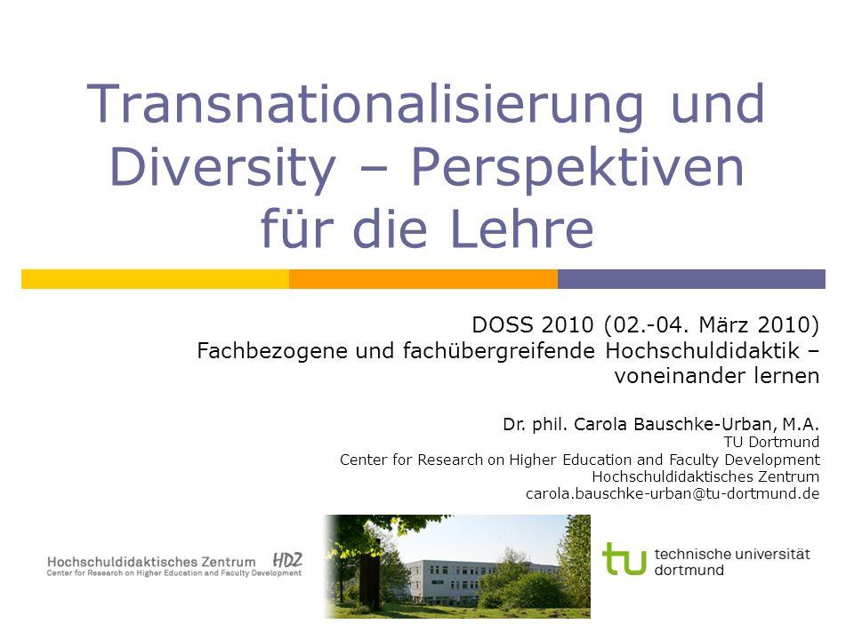 Transnationalisierung und Diversity – Perspektiven für die Lehre DOSS 2010 (02.-04. März 2010) Fachbezogene und fachübergreifende Hochschuldidaktik –
