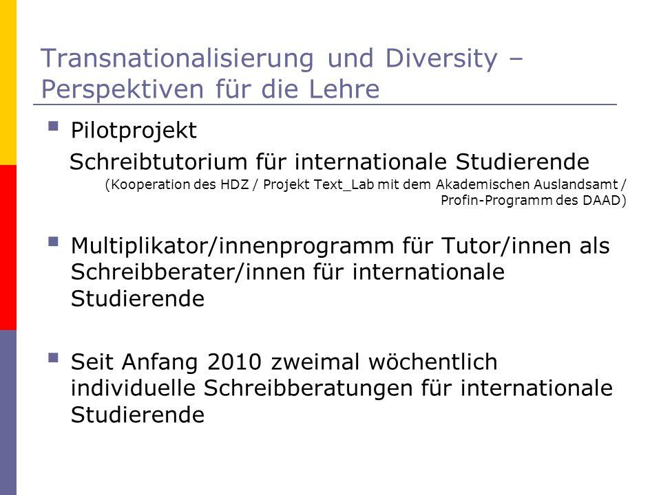 Transnationalisierung und Diversity – Perspektiven für die Lehre Pilotprojekt Schreibtutorium für internationale Studierende (Kooperation des HDZ / Pr