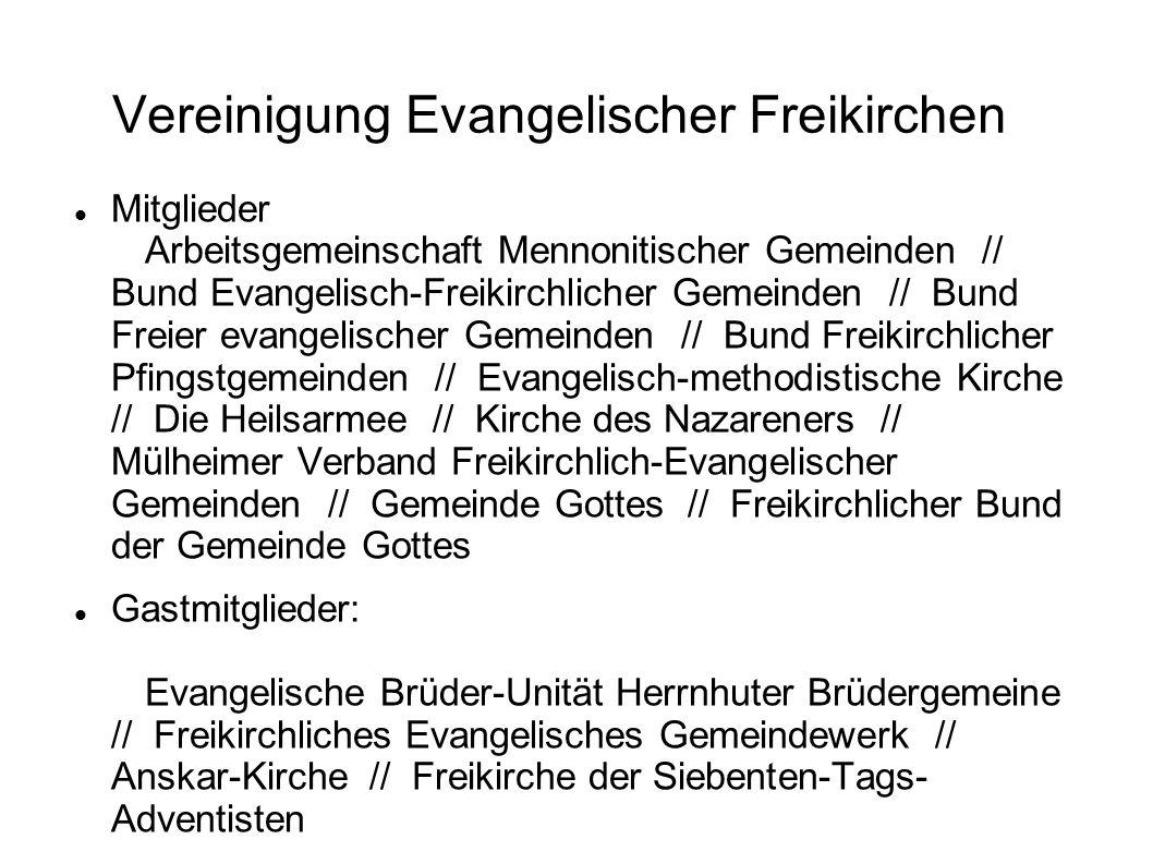 Vereinigung Evangelischer Freikirchen Mitglieder Arbeitsgemeinschaft Mennonitischer Gemeinden // Bund Evangelisch-Freikirchlicher Gemeinden // Bund Fr