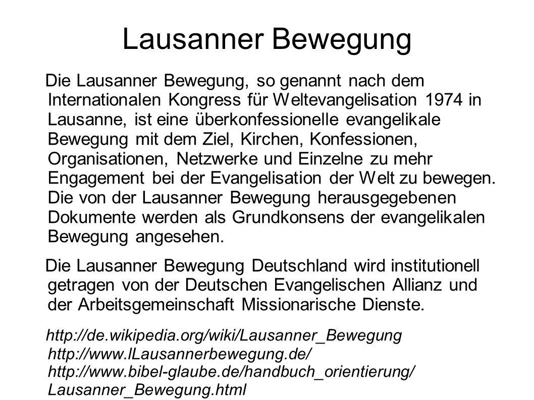 Lausanner Bewegung Die Lausanner Bewegung, so genannt nach dem Internationalen Kongress für Weltevangelisation 1974 in Lausanne, ist eine überkonfessi