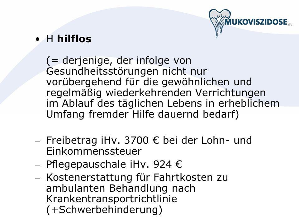 H hilflos (= derjenige, der infolge von Gesundheitsstörungen nicht nur vorübergehend für die gewöhnlichen und regelmäßig wiederkehrenden Verrichtungen