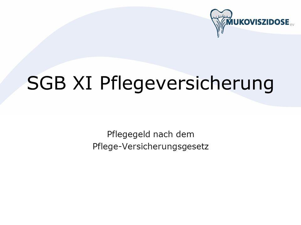 SGB XI Pflegeversicherung Pflegegeld nach dem Pflege-Versicherungsgesetz
