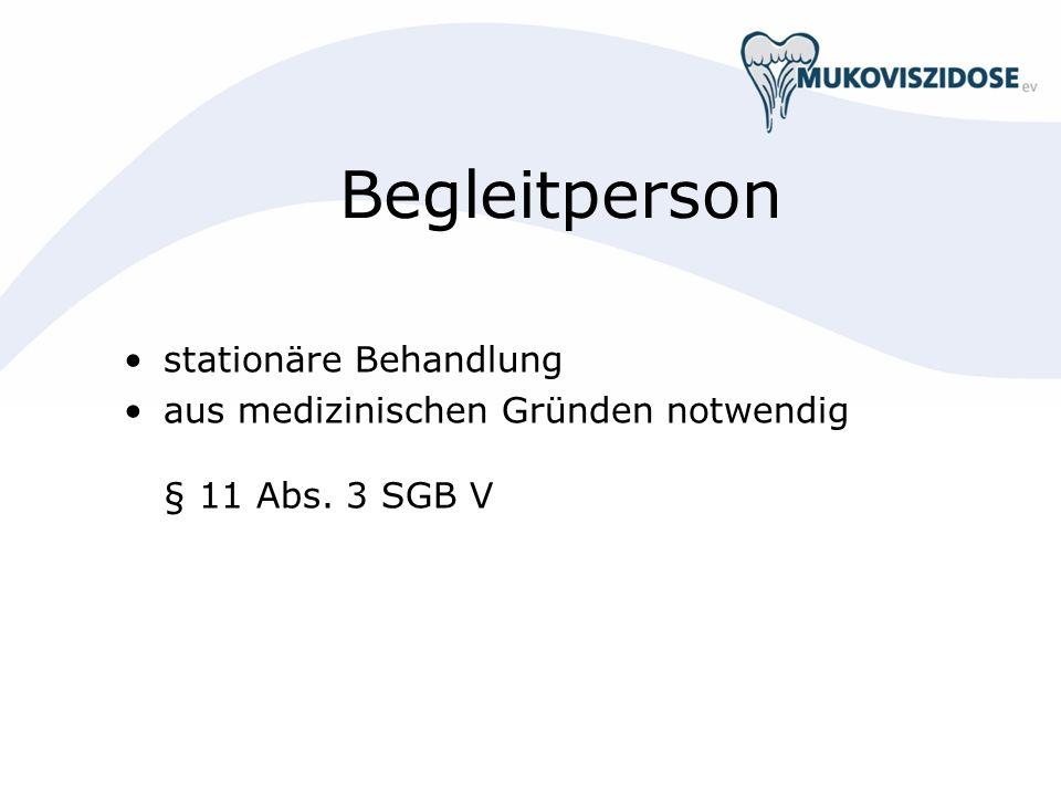 Begleitperson stationäre Behandlung aus medizinischen Gründen notwendig § 11 Abs. 3 SGB V