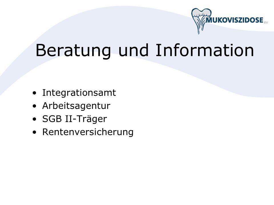Beratung und Information Integrationsamt Arbeitsagentur SGB II-Träger Rentenversicherung