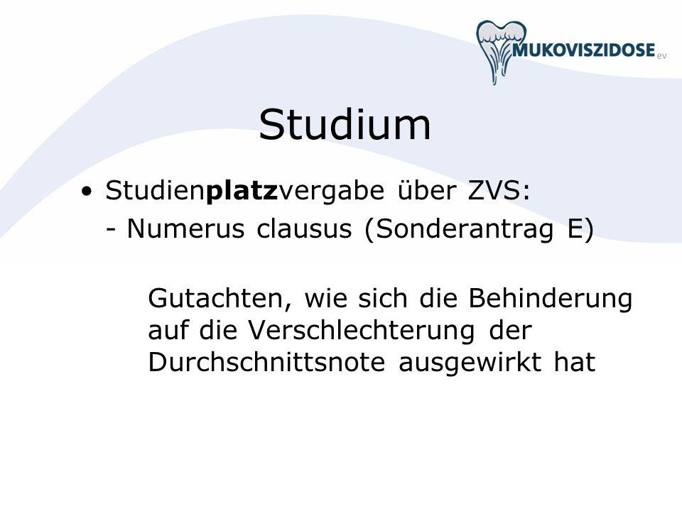 Studium Studienplatzvergabe über ZVS: - Numerus clausus (Sonderantrag E) Gutachten, wie sich die Behinderung auf die Verschlechterung der Durchschnitt