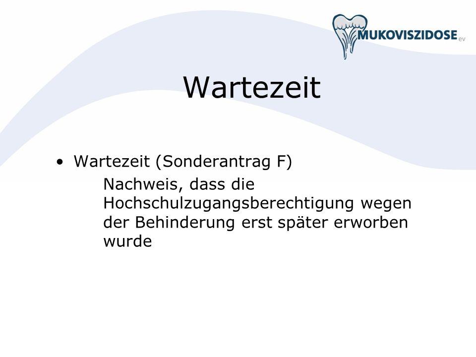Wartezeit Wartezeit (Sonderantrag F) Nachweis, dass die Hochschulzugangsberechtigung wegen der Behinderung erst später erworben wurde
