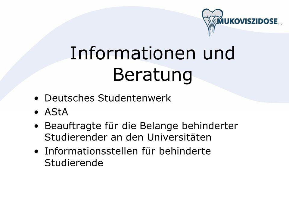 Informationen und Beratung Deutsches Studentenwerk AStA Beauftragte für die Belange behinderter Studierender an den Universitäten Informationsstellen