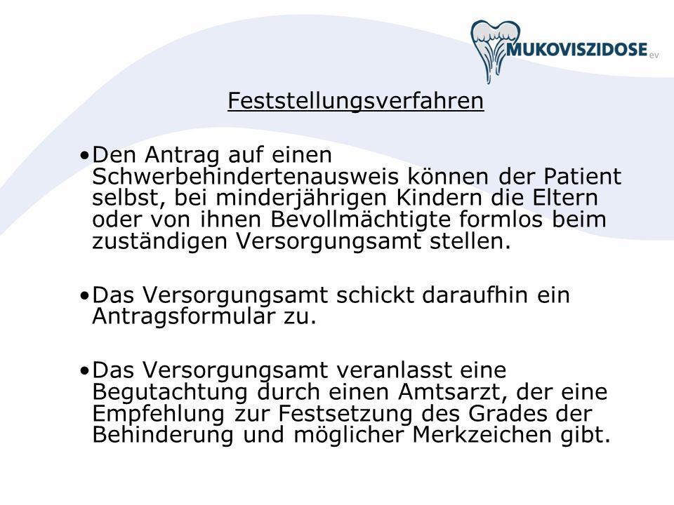 Feststellungsverfahren Den Antrag auf einen Schwerbehindertenausweis können der Patient selbst, bei minderjährigen Kindern die Eltern oder von ihnen B