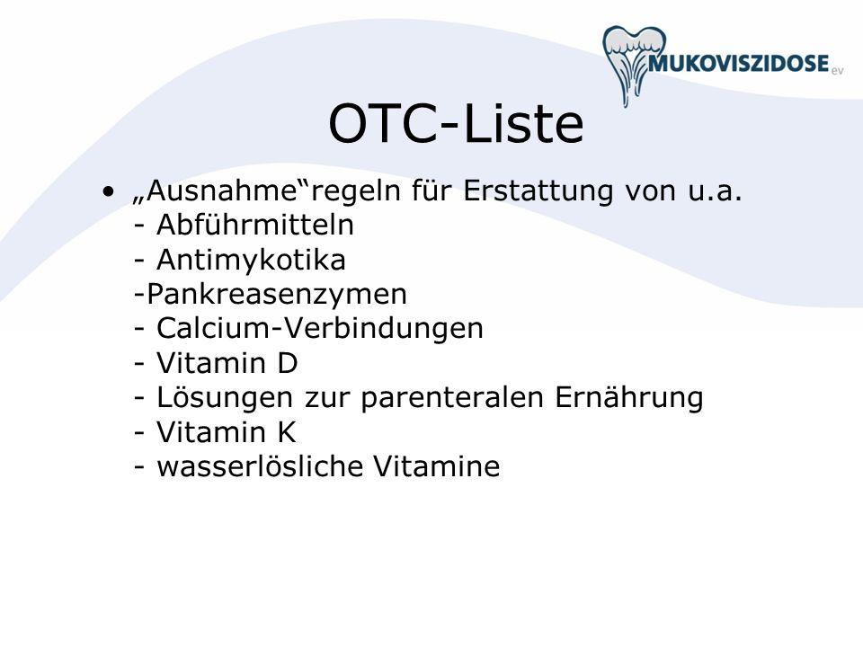 OTC-Liste Ausnahmeregeln für Erstattung von u.a. - Abführmitteln - Antimykotika -Pankreasenzymen - Calcium-Verbindungen - Vitamin D - Lösungen zur par