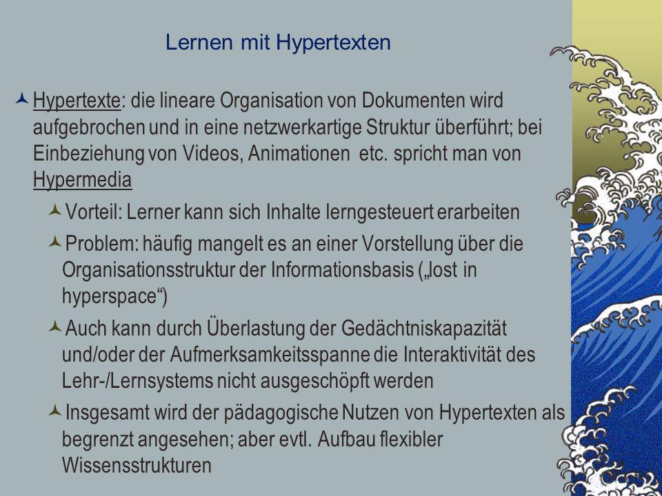 Lernen mit Hypertexten Hypertexte: die lineare Organisation von Dokumenten wird aufgebrochen und in eine netzwerkartige Struktur überführt; bei Einbez