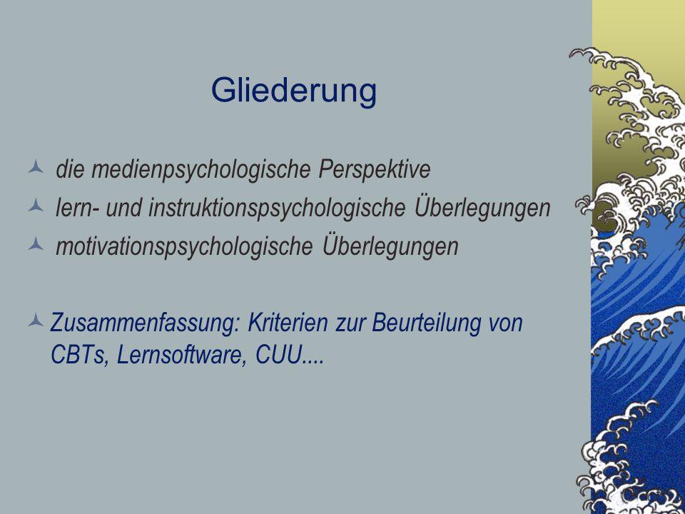 Gliederung die medienpsychologische Perspektive lern- und instruktionspsychologische Überlegungen motivationspsychologische Überlegungen Zusammenfassu
