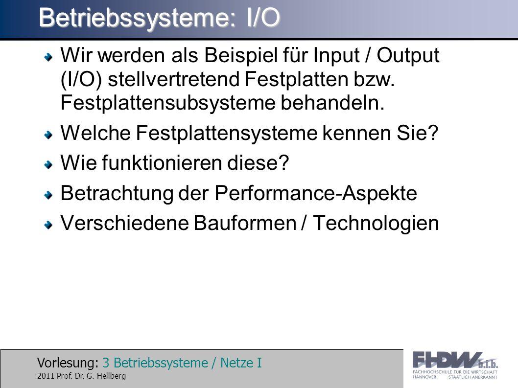 Vorlesung: 3 Betriebssysteme / Netze I 2011 Prof. Dr.