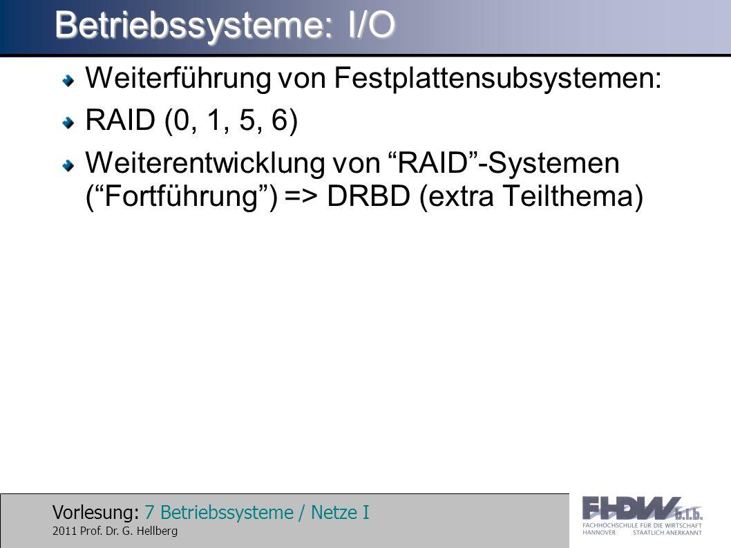 Vorlesung: 7 Betriebssysteme / Netze I 2011 Prof. Dr.