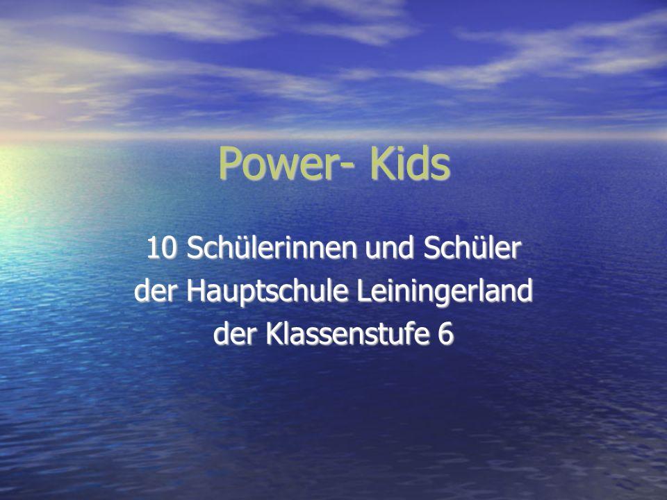 Power- Kids 10 Schülerinnen und Schüler der Hauptschule Leiningerland der Klassenstufe 6