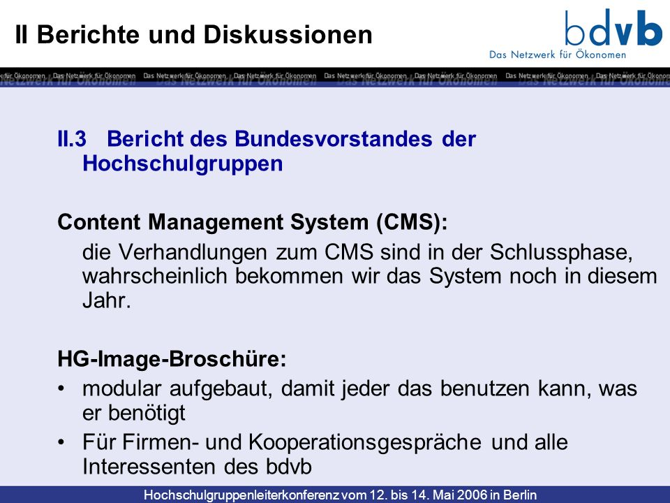 Hochschulgruppenleiterkonferenz vom 12. bis 14. Mai 2006 in Berlin II Berichte und Diskussionen II.3 Bericht des Bundesvorstandes der Hochschulgruppen
