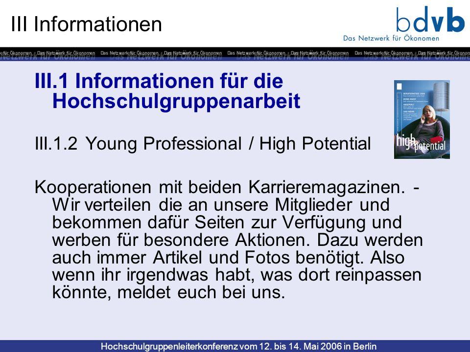 Hochschulgruppenleiterkonferenz vom 12. bis 14. Mai 2006 in Berlin III Informationen III.1 Informationen für die Hochschulgruppenarbeit III.1.2 Young