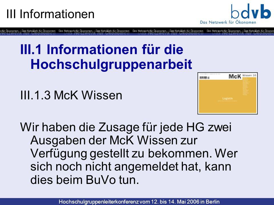 Hochschulgruppenleiterkonferenz vom 12. bis 14. Mai 2006 in Berlin III Informationen III.1 Informationen für die Hochschulgruppenarbeit III.1.3 McK Wi