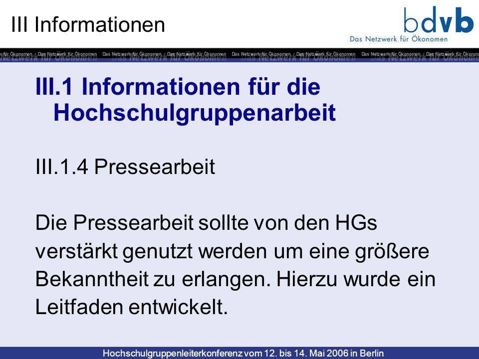 Hochschulgruppenleiterkonferenz vom 12. bis 14. Mai 2006 in Berlin III Informationen III.1 Informationen für die Hochschulgruppenarbeit III.1.4 Presse