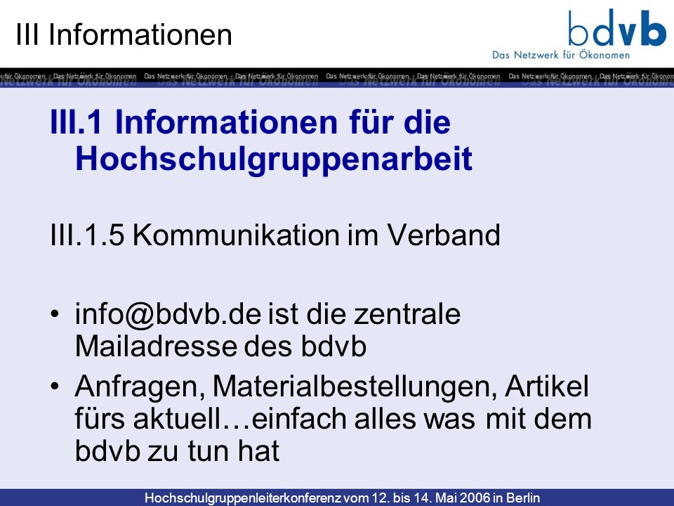 Hochschulgruppenleiterkonferenz vom 12. bis 14. Mai 2006 in Berlin III Informationen III.1 Informationen für die Hochschulgruppenarbeit III.1.5 Kommun