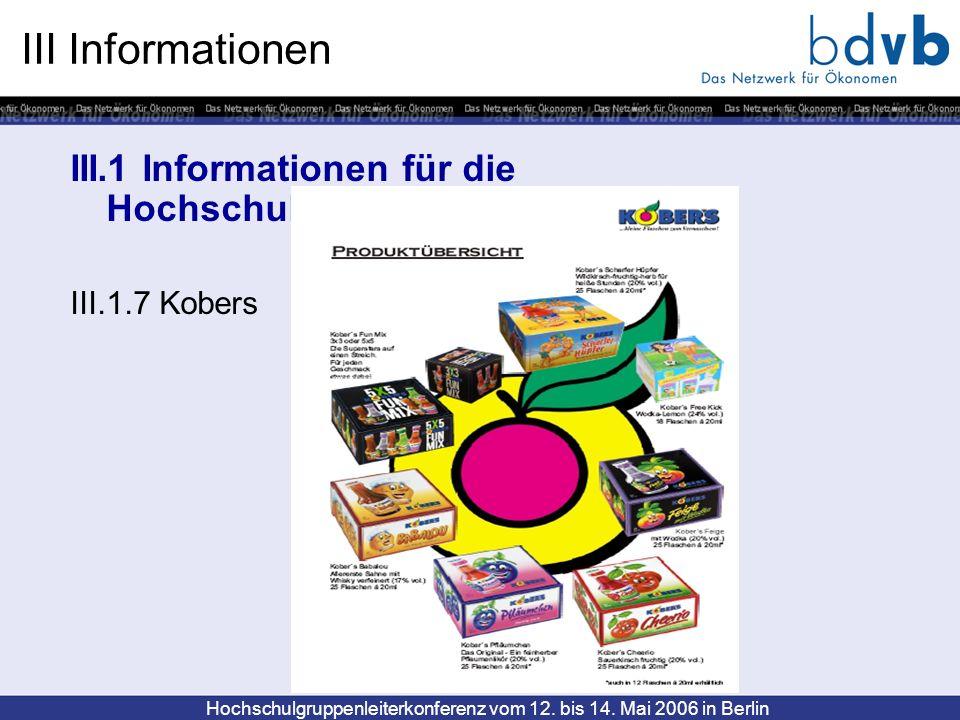 Hochschulgruppenleiterkonferenz vom 12. bis 14. Mai 2006 in Berlin III Informationen III.1 Informationen für die Hochschulgruppenarbeit III.1.7 Kobers