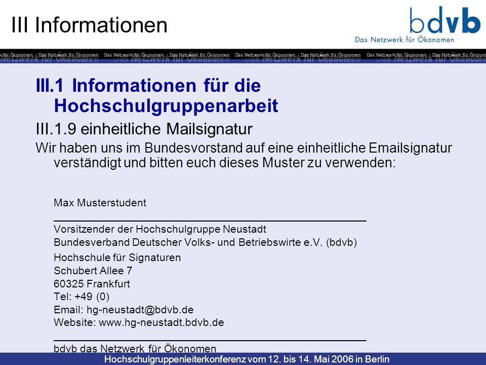 Hochschulgruppenleiterkonferenz vom 12. bis 14. Mai 2006 in Berlin III Informationen III.1 Informationen für die Hochschulgruppenarbeit III.1.9 einhei