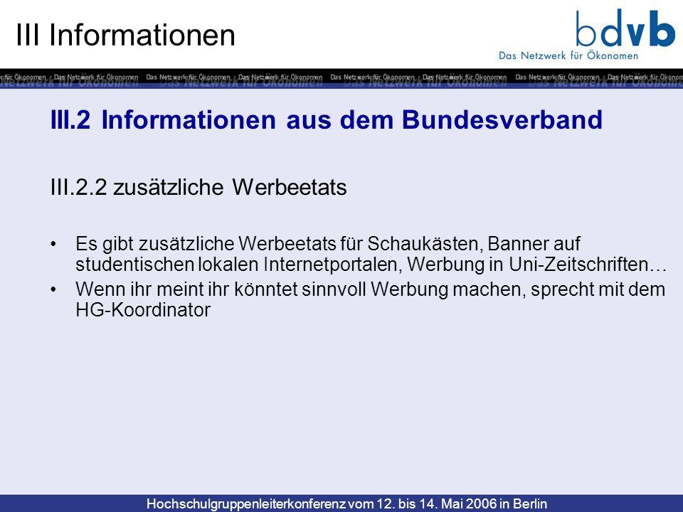 Hochschulgruppenleiterkonferenz vom 12. bis 14. Mai 2006 in Berlin III Informationen III.2 Informationen aus dem Bundesverband III.2.2 zusätzliche Wer