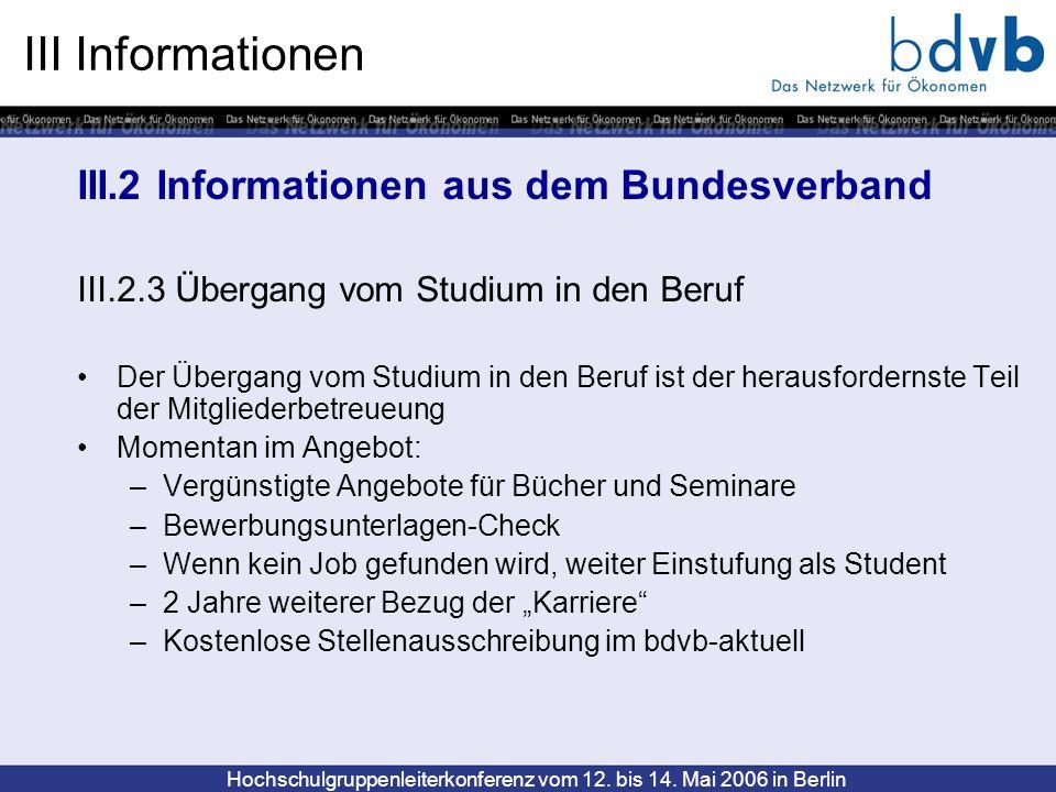 Hochschulgruppenleiterkonferenz vom 12. bis 14. Mai 2006 in Berlin III Informationen III.2 Informationen aus dem Bundesverband III.2.3 Übergang vom St