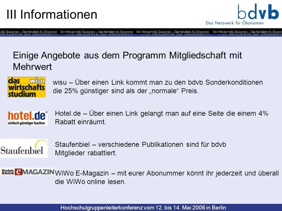 Hochschulgruppenleiterkonferenz vom 12. bis 14. Mai 2006 in Berlin III Informationen Einige Angebote aus dem Programm Mitgliedschaft mit Mehrwert wisu